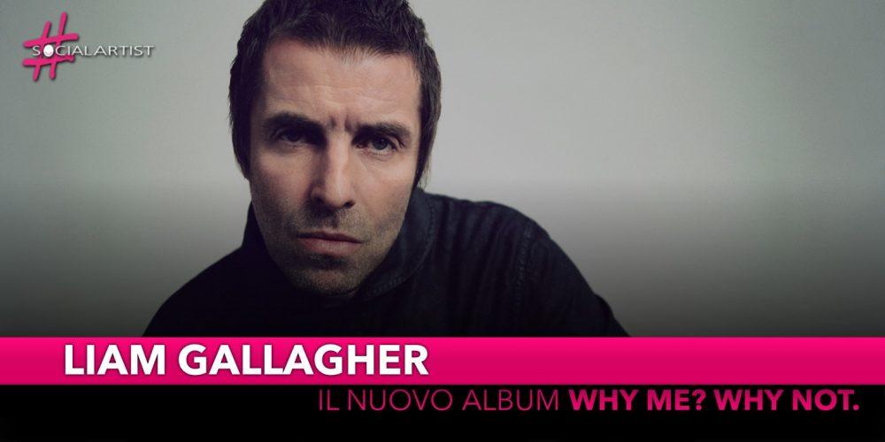 """Liam Gallagher, dal 20 settembre il nuovo album """"Why Me? Why Not."""""""