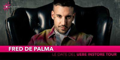 "Fred De Palma, dal 13 settembre partirà il ""Uebe Instore Tour"""