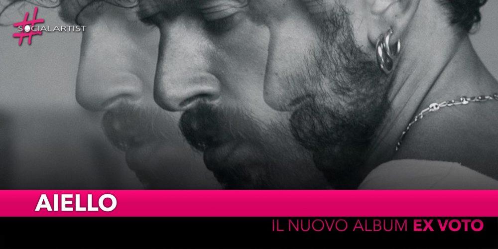 """Aiello, dal 27 settembre il nuovo album """"Ex Voto"""""""