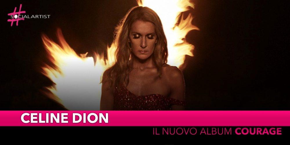 """Celine Dion, dal 15 novembre il nuovo album """"Courage"""""""