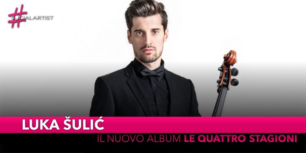 """Luka Šulić, dal 25 ottobre il primo album da solista """"Le Quattro Stagioni"""""""