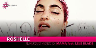 """Roschelle, dal 5 settembre il videoclip del nuovo singolo """"Mama"""" feat. Lele Blade"""