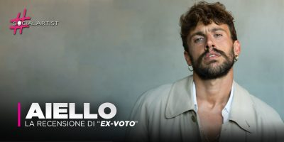 """Aiello, la recensione del nuovo album """"Ex-Voto"""""""