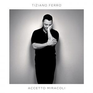 Tiziano Ferro Accetto Miracoli Nuovo Album