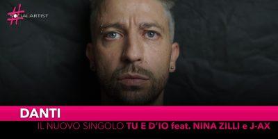 """Danti, dal 25 ottobre il nuovo singolo """"Tu e D'io"""" feat. Nina Zilli e J-Ax"""