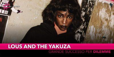 """Lous and The Yakuza, grande successo per il nuovo singolo """"Dilemme"""""""