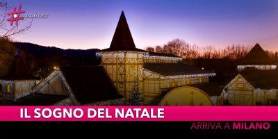 Il sogno del Natale, arriva a Milano il più grande villaggio di Babbo Natale