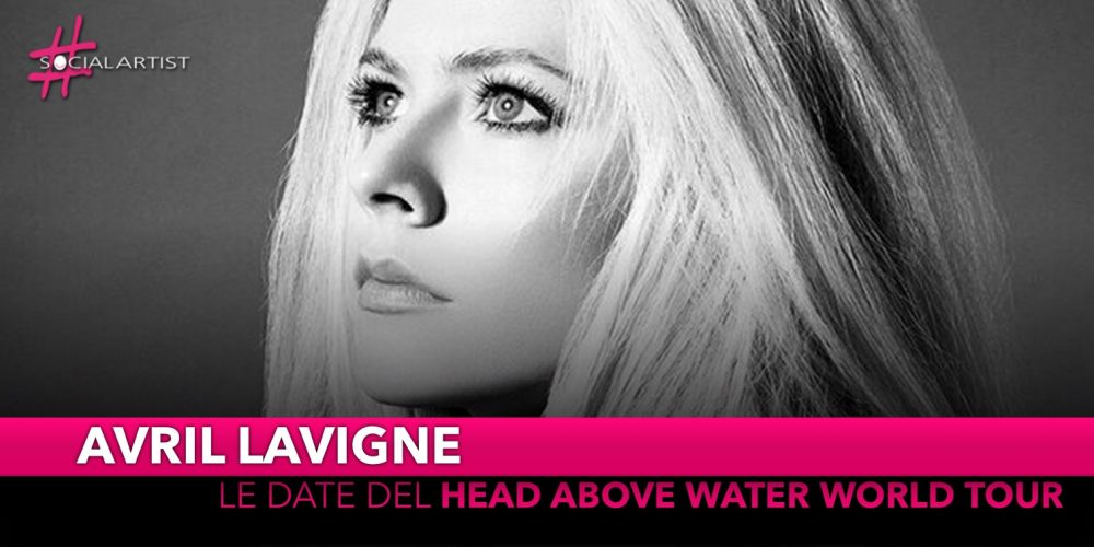 "Avril Lavigne, da marzo partirà il ""Head Above Water World Tour"""