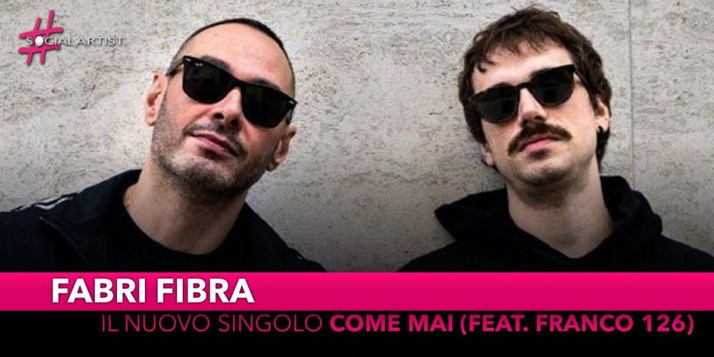"""Fabri Fibra, dall'11 ottobre il nuovo singolo """"Come Mai (feat. Franco 126)"""""""