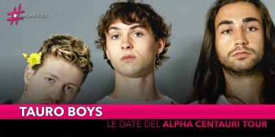 "Tauro Boys, dal 19 ottobre partirà l'""Alpha Centauri Tour"""