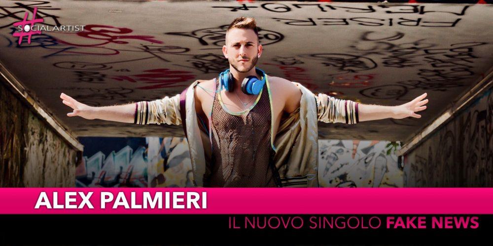 """Alex Palmieri, dal 19 ottobre il nuovo singolo """"Fake News"""""""