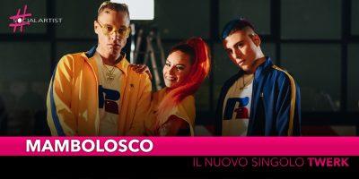 """Mambolosco, dal 23 ottobre il videoclip di """"Twerk"""""""