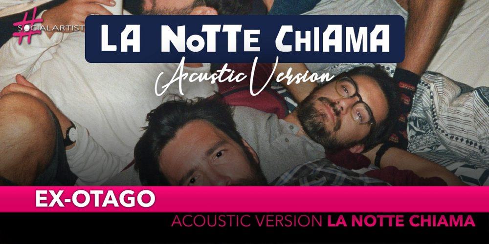 "Ex-Otago, arriva ""La notte chiama"" Acoustic Version"