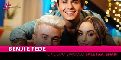 """Benji e Fede, dal 4 ottobre il nuovo singolo """"Sale"""" feat. Shari"""