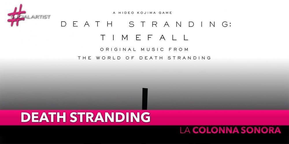 """Death Stranding, dal 7 novembre la colonna sonora """"Death Stranding Timefall"""""""