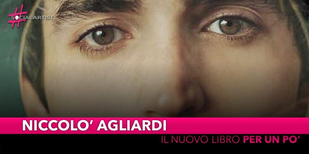 """Niccolò Agliardi, dal 24 ottobre il nuovo libro """"Per un pò (Salani)"""""""