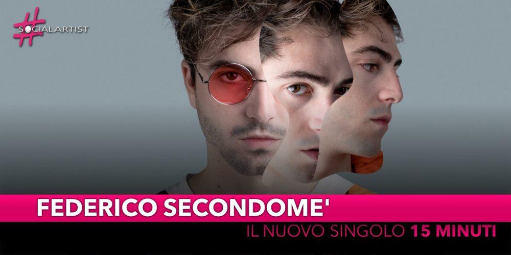 """Federico Secondome', dal 18 ottobre il nuovo singolo """"15 minuti"""""""