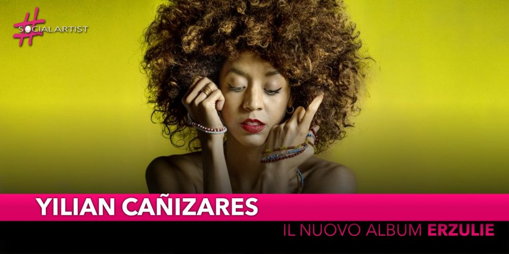"""Yilian Cañizares, dal 15 novembre il nuovo album """"Erzulie"""""""