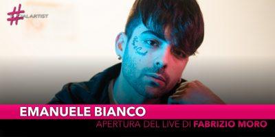 Emanuele Bianco, apertura del live di Milano di Fabrizio Moro