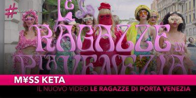 """M¥SS KETA, dal 18 ottobre il videoclip di """"Le Ragazze di Porta Venezia"""" feat. Elodie, La Pina, Priestess, Roshelle e Joan Thiele"""