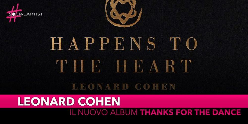 """Leonard Cohen, dal 22 novembre il nuovo album """"Thanks for the Dance"""""""