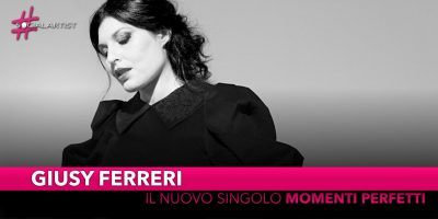 """Giusy Ferreri, da venerdì 18 ottobre il nuovo singolo """"Momenti perfetti"""""""