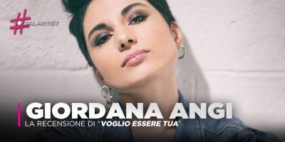 """Giordana Angi, la recensione del suo nuovo album """"Voglio essere tua"""""""