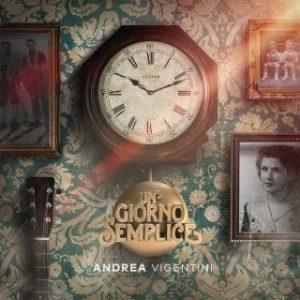 Andrea Vigentini Un Giorno Semplice