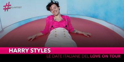 "Harry Styles, annunciate le date live italiane del ""Love On Tour"""