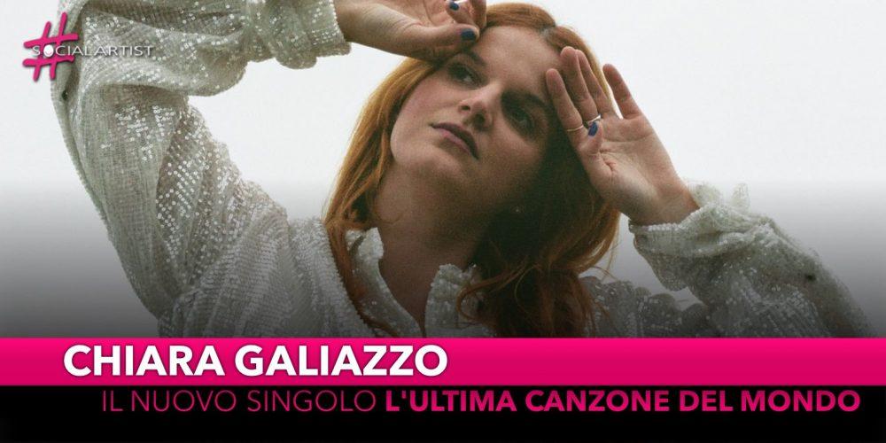 """Chiara Galiazzo, da venerdì 22 novembre il nuovo singolo """"L'ultima canzone del mondo"""""""