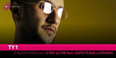 """TY1, da venerdì 8 novembre il nuovo singolo """"C'est la vie"""" feat. Capo Plaza e Dosseh"""