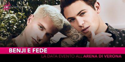 Benji e Fede, domenica 3 maggio live all'Arena di Verona