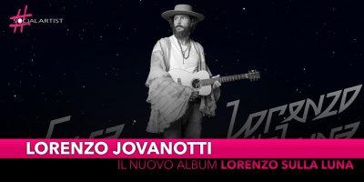 """Jovanotti, da venerdì 29 novembre il nuovo album concept """"Lorenzo sulla Luna"""""""