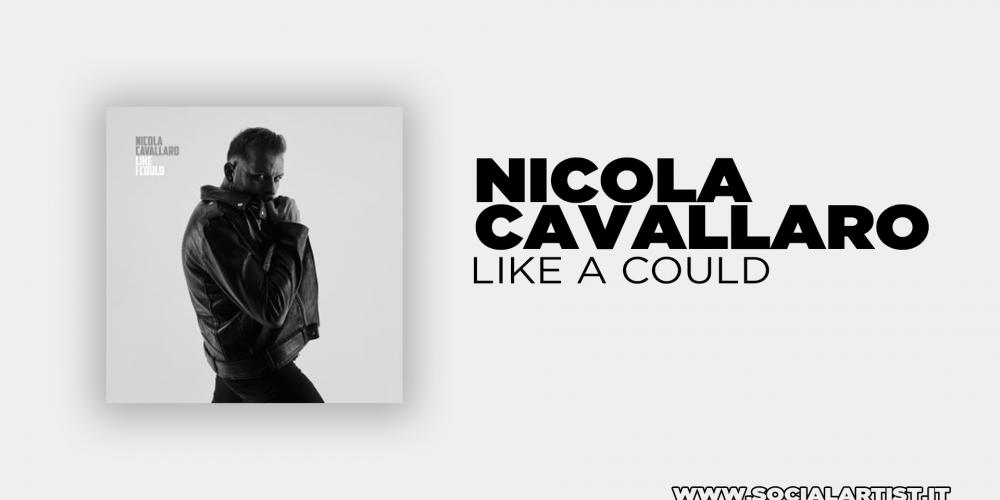 """Nicola Cavallaro, da venerdì 22 novembre il nuovo singolo """"Like a could"""""""