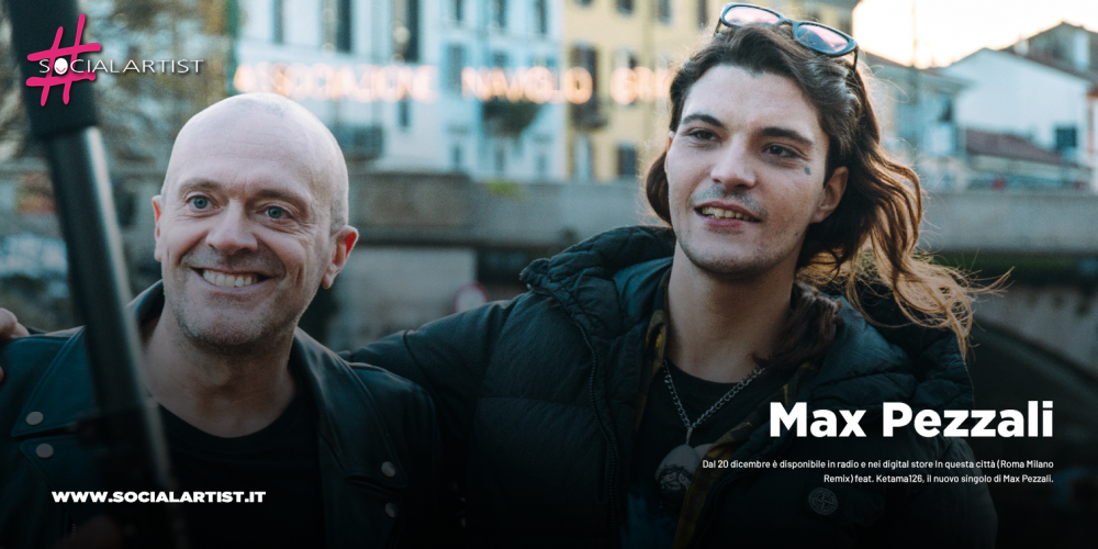 """Max Pezzali, dal 20 dicembre il nuovo singolo """"In questa citta"""" (Roma Milano Remix) feat. Ketama126"""