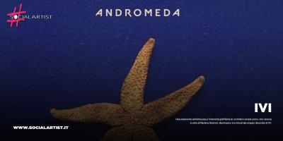 """IVI, da lunedì 9 dicembre il nuovo singolo """"Andromeda"""""""