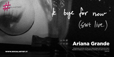"""Ariana Grande, dal 23 dicembre il nuovo album live """"k bye for now (swt live)"""""""