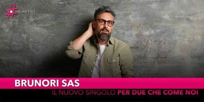 """Brunori Sas, da venerdì 13 dicembre il nuovo singolo """"Per due che come noi"""""""