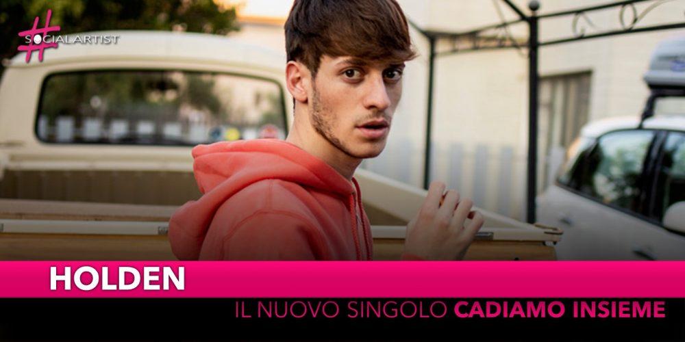 """Holden, dal 13 dicembre il nuovo singolo """"Cadiamo Insieme"""""""