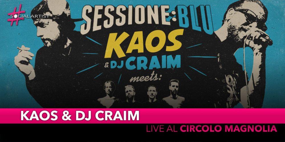 Kaos &Dj Craim, domenica 22 dicembre al Circolo Magnolia