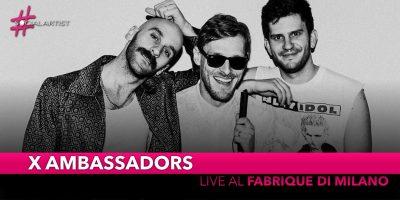 X Ambassadors, live il 7 marzo 2020 al Fabrique di Milano