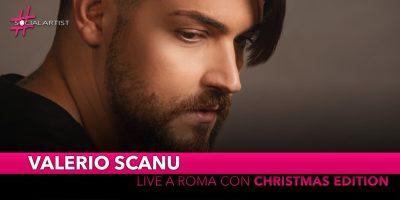 """Valerio Scanu, sabato 21 dicembre live a Roma con """"Christmas Edition"""""""