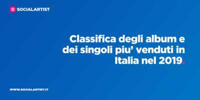 CLASSIFICA – Gli album e i singoli più venduti in Italia nel 2019