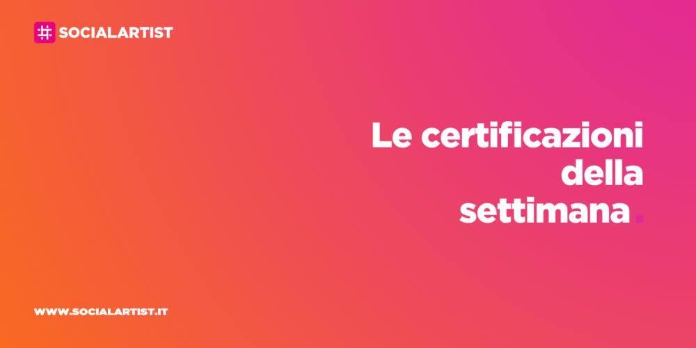CERTIFICAZIONI – Gli album e i singoli certificati della #04 settimana