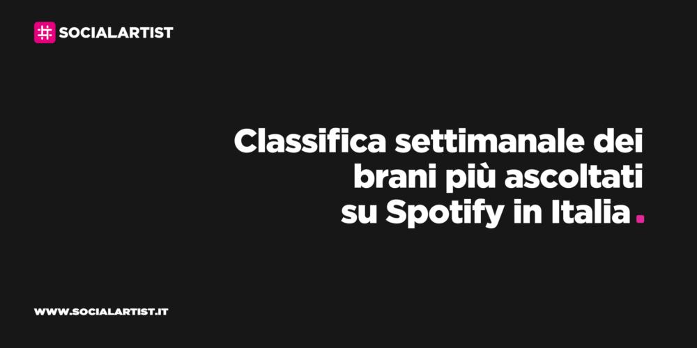 CLASSIFICA – I 100 brani più ascoltati della settimana su Spotify (04/09/2020  – 10/09/2020)