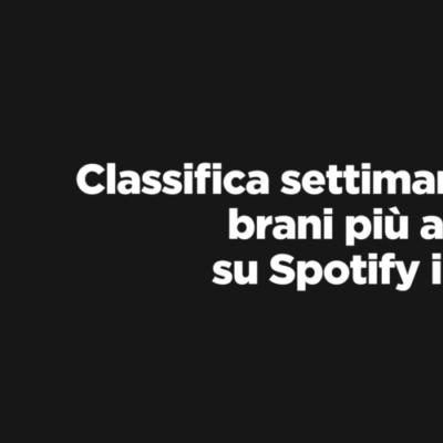 CLASSIFICA – I 100 brani più ascoltati della settimana su Spotify (15/05/2020  – 21/05/2020)