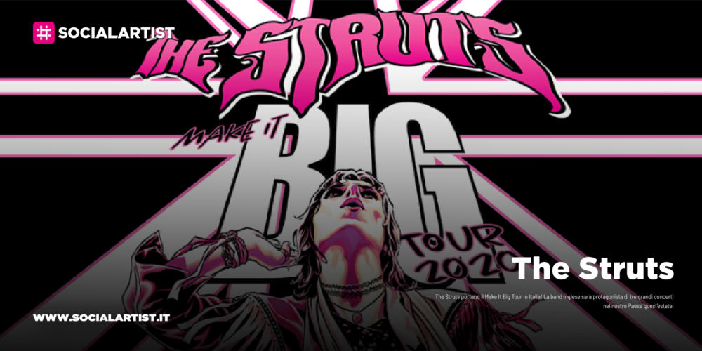 "The Struts, annunciate le date italiane del ""Make It Big Tour"""