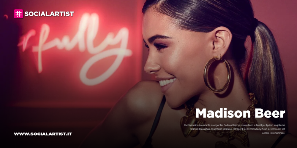 """Madison Beer, dal 31 gennaio il nuovo singolo """"Good in goodbye"""""""