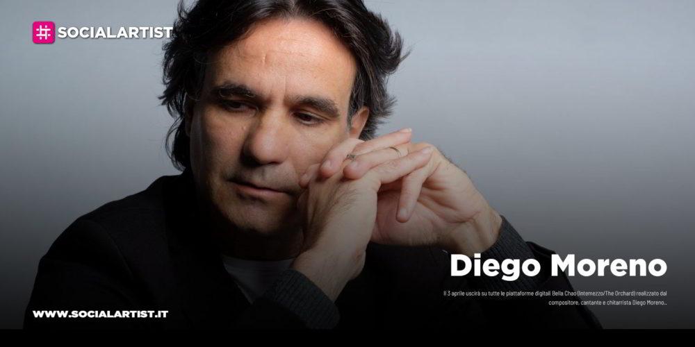 """Diego Moreno, dal 3 aprile il nuovo singolo """"Bella Chao"""""""