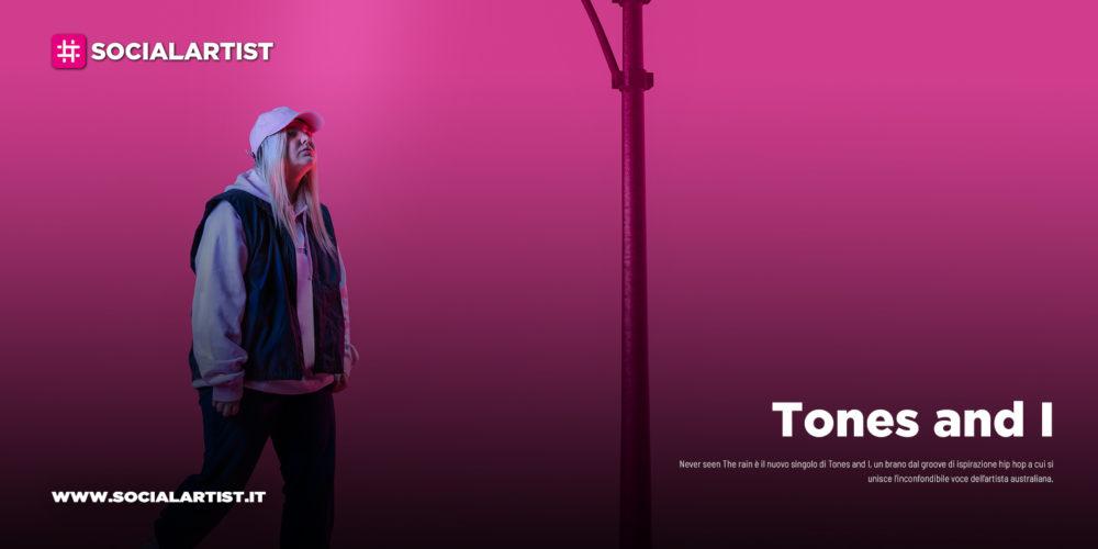 """Tones and I, il nuovo singolo """"Never seen the rain"""""""